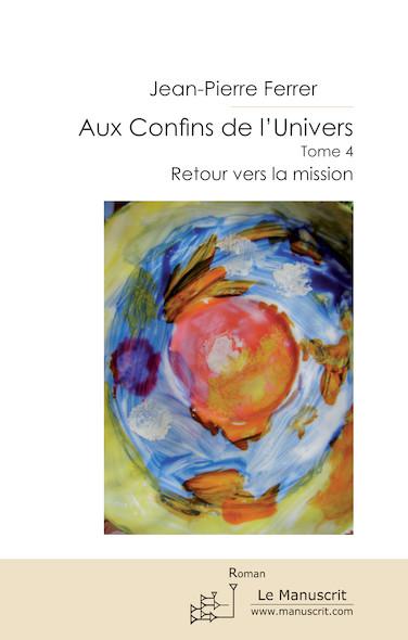 Aux Confins de l'Univers Tome 4