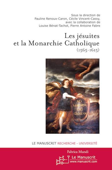 Les Jésuites et la Monarchie catholique (1565-1615)