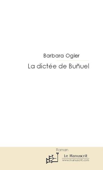 La dictée de Bunuel