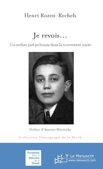 Je revois… Un enfant juif polonais dans la tourmente nazie