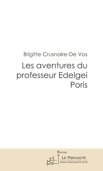 Les aventures du professeur Edelgei Poris