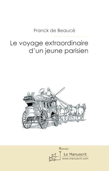 Le voyage extraordinaire d'un jeune parisien