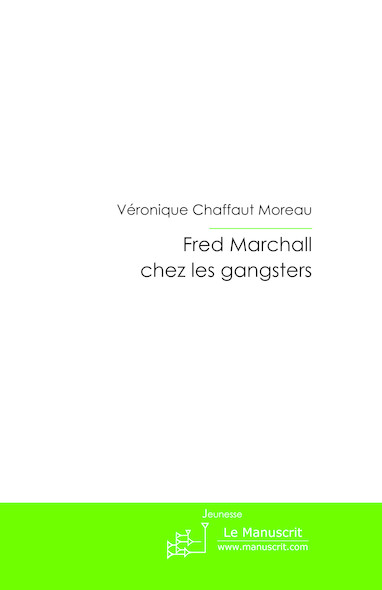 Fred Marchall chez des gangsters