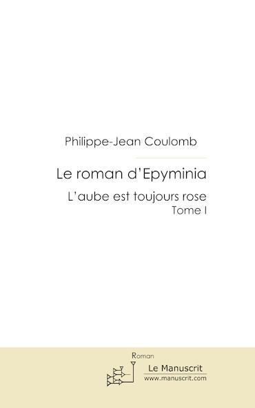 Le roman d'Epyminia tome I
