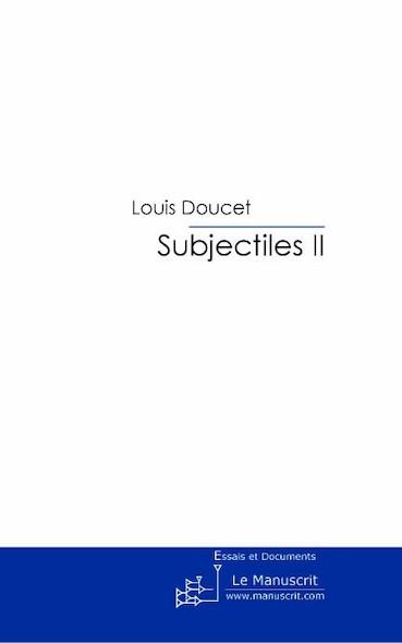 Subjectiles II