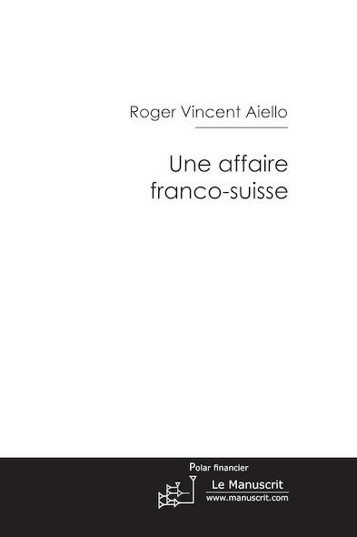Une affaire franco-suisse
