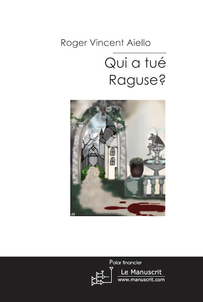 Qui a tué Raguse?