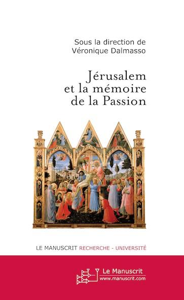 Jérusalem et la mémoire de la Passion
