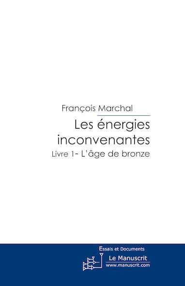 Les Energies inconvenantes Livre 1