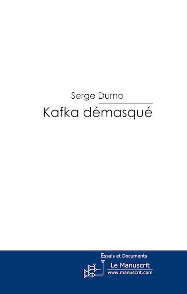 Kafka démasqué