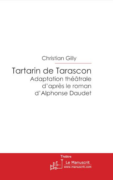 Tartarin de Tarascon Adaptation théâtrale