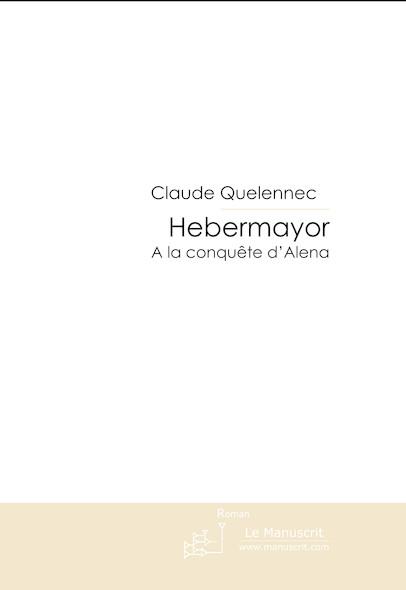Hebermayor T.3 A la conquête d'Alena