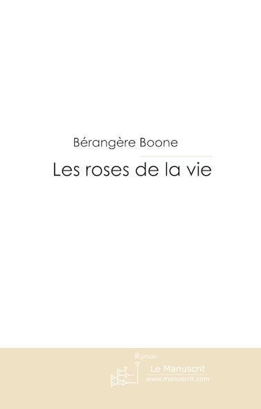 Les roses de la vie