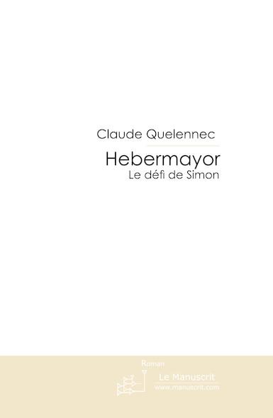 Hebermayor T.2 Le défi de Simon