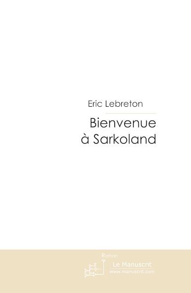 Bienvenue à Sarkoland
