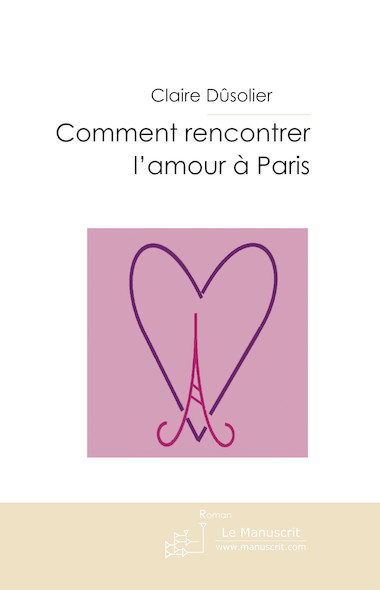 Comment rencontrer l'amour à paris