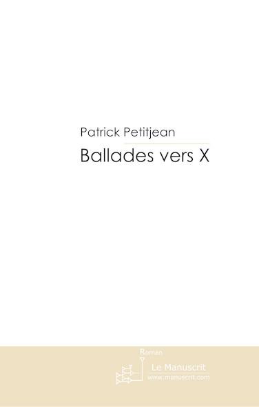 Ballades vers X