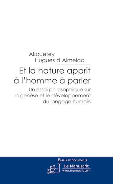 Et la Nature Apprit  a l'Homme a Parler