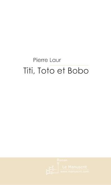 Titi, Toto et Bobo