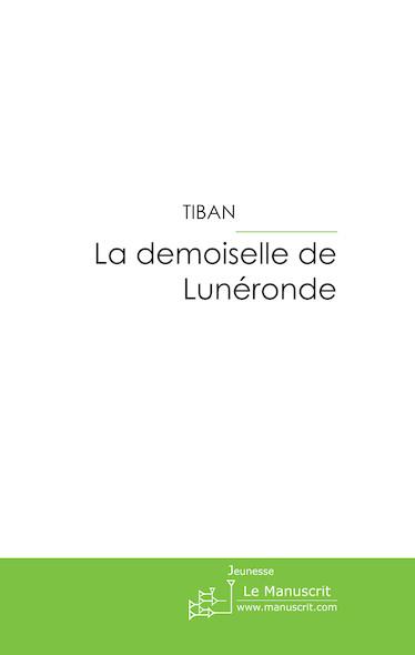 la demoiselle de Lunéronde