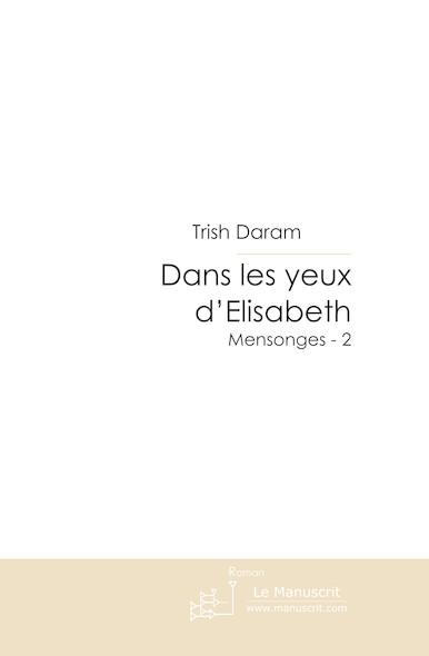 Dans les yeux d'Elisabeth (Mensonges - 2)