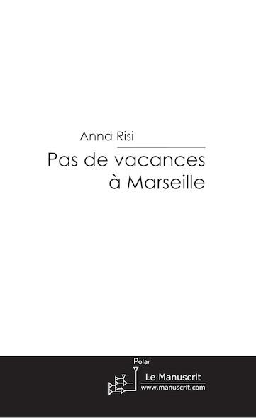 Pas de vacances à Marseille