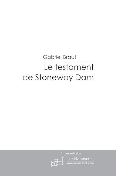 Le testament de Stoneway Dam