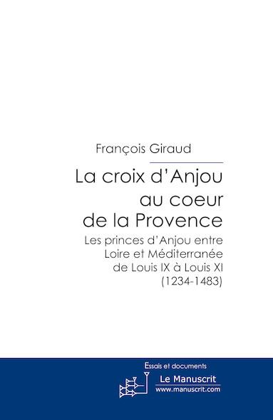 La croix d'Anjou au coeur de la Provence