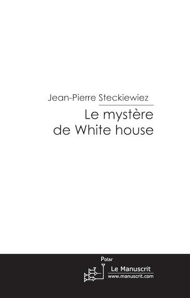 le mystère de white house