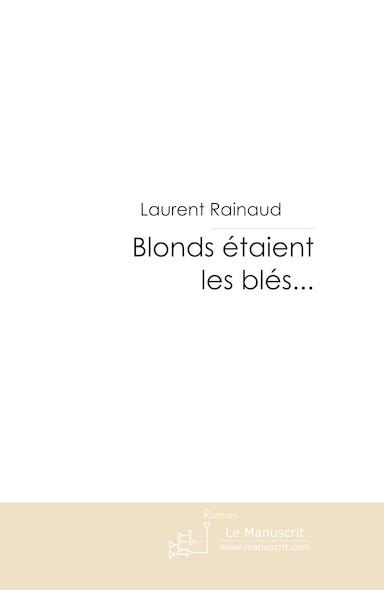 Blonds étaient les blés...
