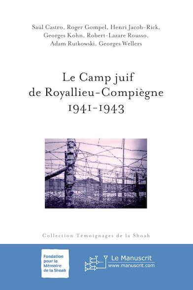 Le Camp juif de Royallieu-Compiègne 1941-1943