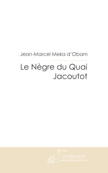 Le Nègre du Quai Jacoutot