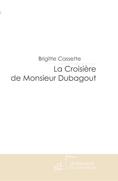 La Croisière de Monsieur Dubagout