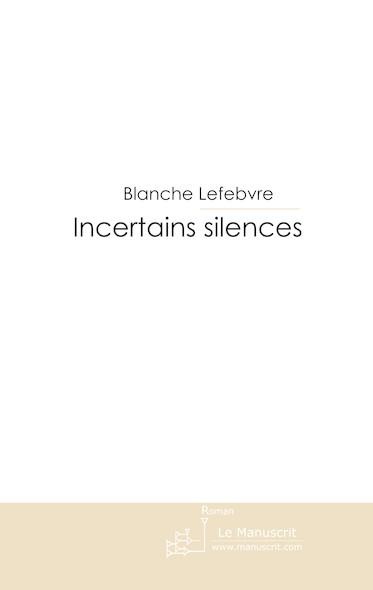 Incertains silences