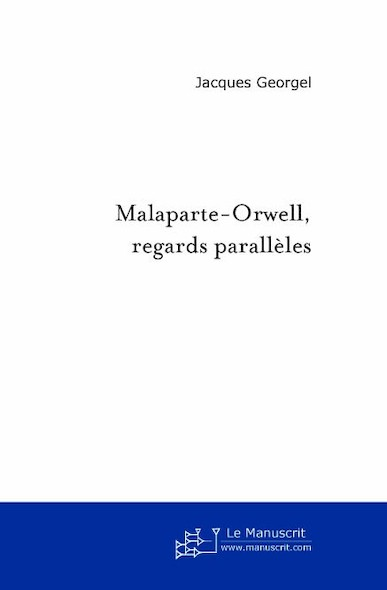 Malaparte-Orwell, Regards parallèles