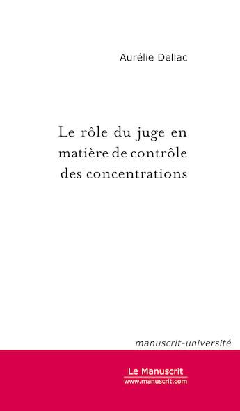 Le rôle du juge en matière de contrôle des concentrations