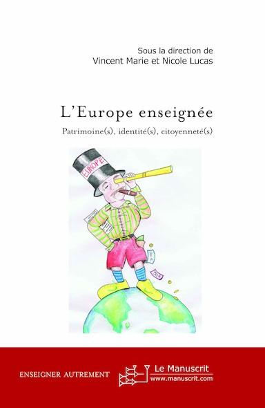 L'Europe enseignée: patrimoine(s), identité(s), citoyenneté(s)