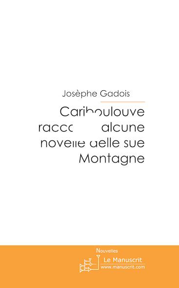 Cariboulouve racconta alcune novelle delle sue Montagne