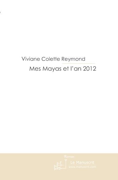 Mes Mayas et l'an 2012