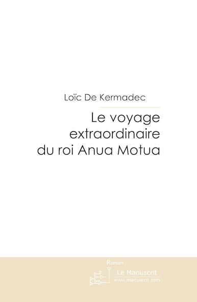 Le voyage extraordinaire du roi Anua Motua