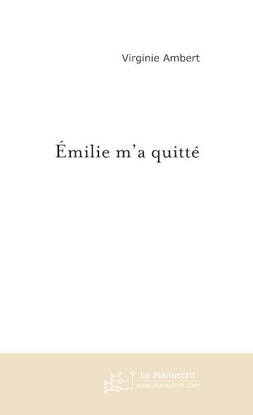 Emilie m'a quitté