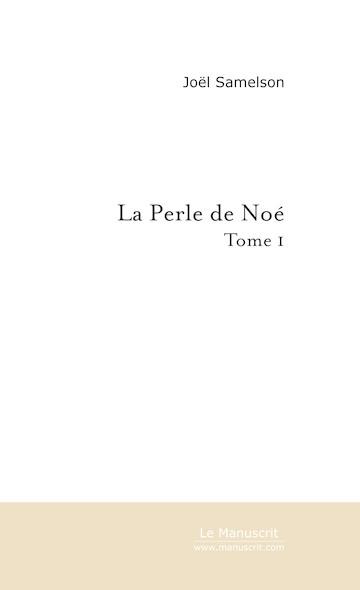 La Perle de Noé (Tome 1)