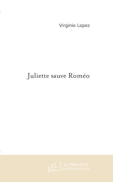Juliette sauve Roméo