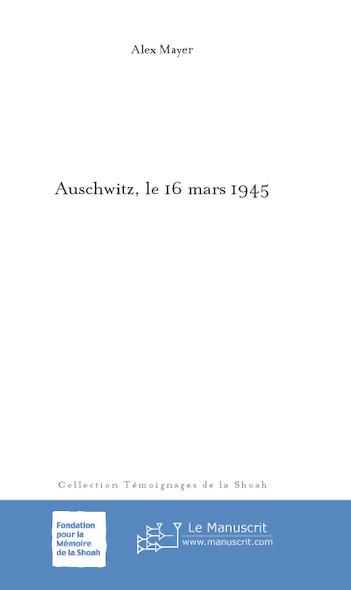 Auschwitz, le 16 mars 1945