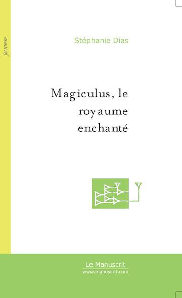 Magiculus, le royaume enchanté
