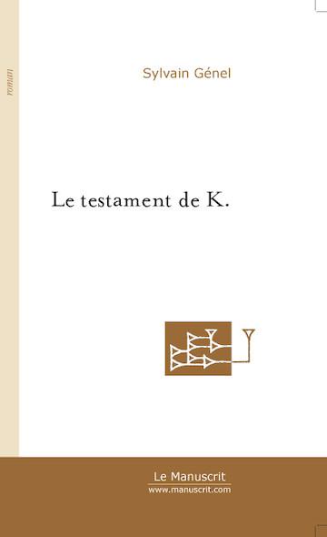 Le testament de K.