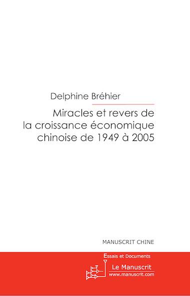 La croissance économique de la Chine de 1949 à 2005, miracles et revers