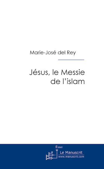 Jésus, le Messie de l'islam