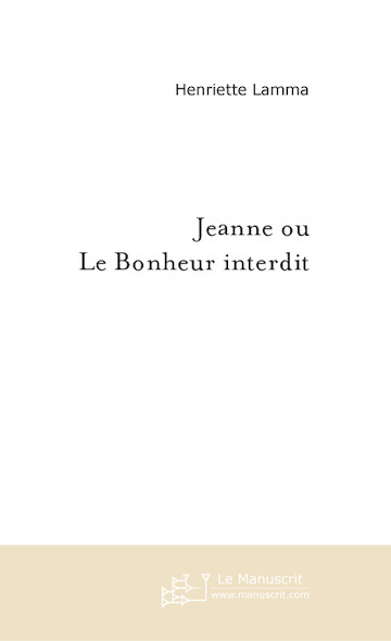 JEANNE OU LE BONHEUR INTERDIT