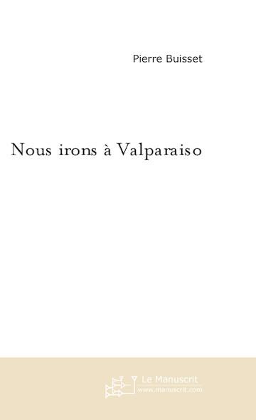 Nous irons à Valparaiso